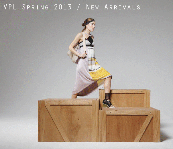 New Arrivals: VPL Spring 2013